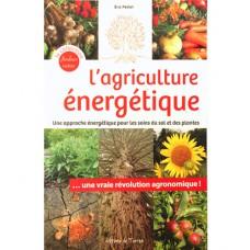 L'agriculture énergétique Eric Petiot (176 p)