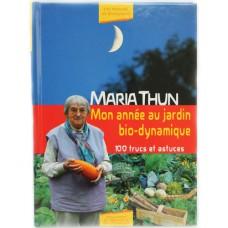 Mon année au jardin bio-dynamique Maria Thun (120p)