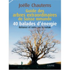 Guide des arbres extraordinaires de Suisse Romande Joëlle Chautems (330p)