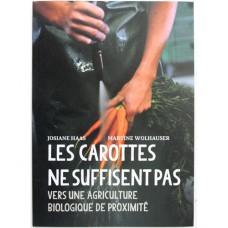 Les carottes ne suffisent pas, vers une agriculture biologique de proximité
