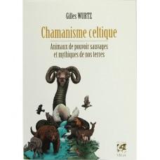 Chamanisme celtique - Animaux de pouvoir sauvages et mythiques de nos terres Gilles Wurtz  (341 p.)