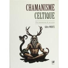 Chamanisme celtique - Une transmission de nos terres Gilles Wurtz  (191 p.)