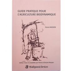 Guide pratique pour l'agriculture biodynamique, Pierre Masson