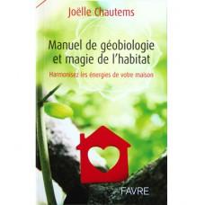 Manuel de géobiologie et magie de l'habitat, Joëlle Chautems