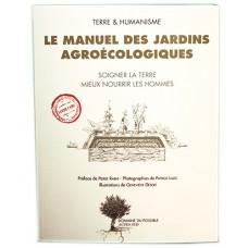 Le manuel des jardins agroécologiques, Terre & Humanisme