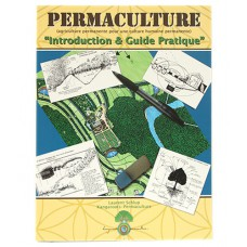 "Permaculture ""Introduction & Guide pratique"", Laurent Schlup, 366p"