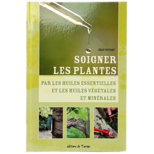 Soigner les plantes par les huiles essentielles et les for Catalogue plantes par correspondance